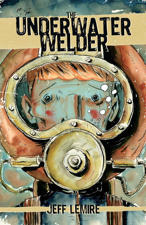 The Underwater Welder cover - Jeff Lemire