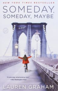Someday, Someday, Maybe (Lauren Graham)